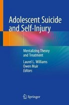 Adolescent Suicide and Self-Injury