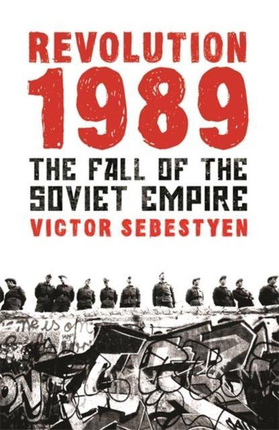 Boek cover Revolution 1989: the Fall of the Soviet Empire van Victor Sebestyen (Onbekend)