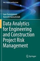 Data Analytics for Engineering and Construction Project Risk Management