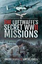 Boek cover The Luftwaffes Secret WWII Missions van Dmitry Degtev