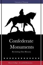 Confederate Monuments: Revisiting Our History
