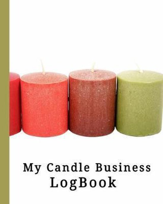 My Candle Business LogBook: Record Your Candle Projects