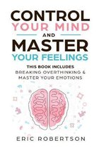 Control Your Mind and Master Your Feelings