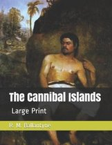 The Cannibal Islands: Large Print