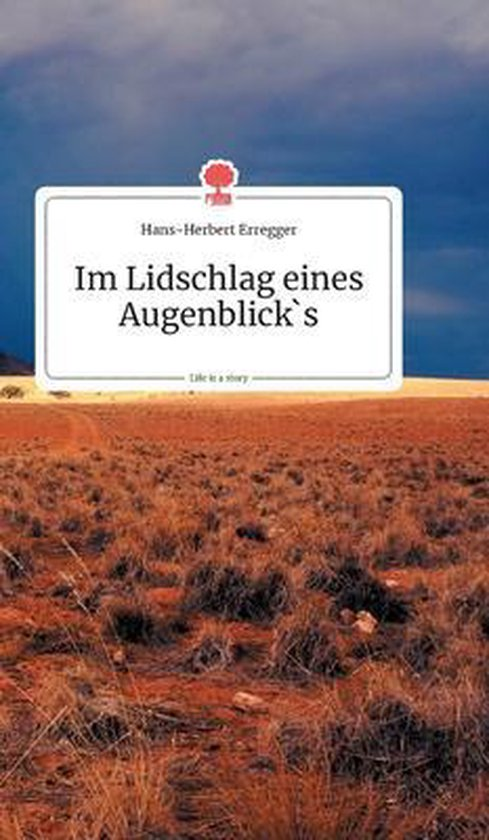 Im Lidschlag eines Augenblick's. Life is a Story - story.one