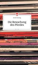 Die Bewachung des Pferdes. Life is a Story - story.one