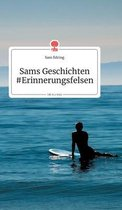 Sams Geschichten #Erinnerungsfelsen. Life is a Story - story.one