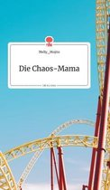 Die Chaos-Mama. Life is a Story - story.one