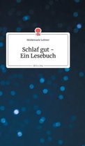 Schlaf gut - Ein Lesebuch. Life is a Story - story.one