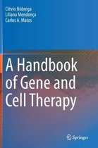 A Handbook of Gene and Cell Therapy