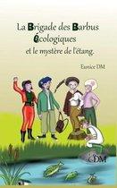La brigade des barbus ecologiques et le mystere de l'etang
