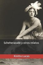 Scheherazade y otros relatos