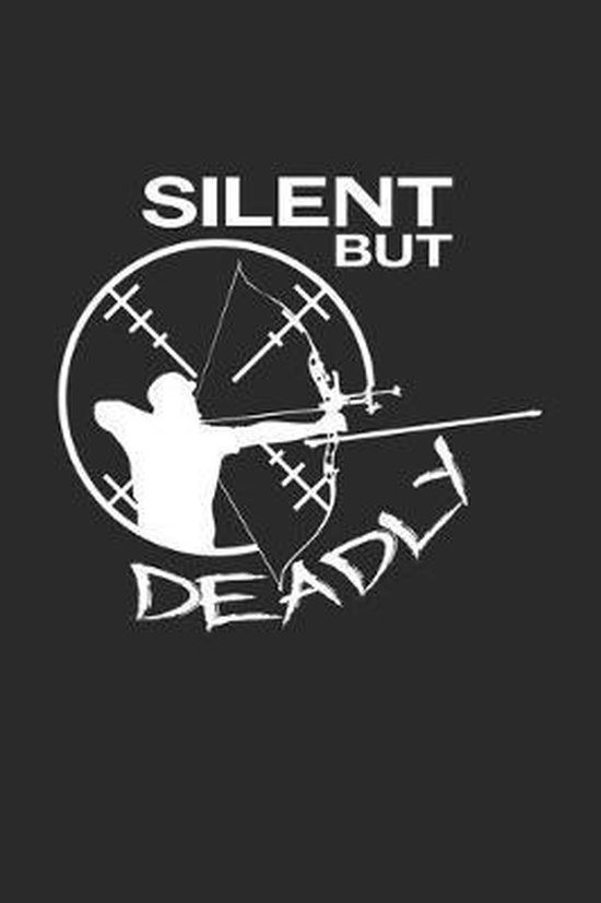 Silent but deadly: 6x9 Archery - grid - squared paper - notebook - notes