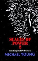 Scales of Power 2: Path Forged of Destruction