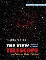 The View Through Your Telescope and How to Make It Better!