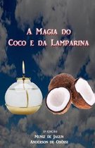 A Magia do Coco e da Lamparina: 2a Edi��o