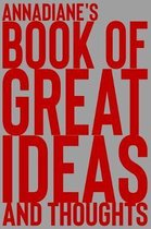 Annadiane's Book of Great Ideas and Thoughts
