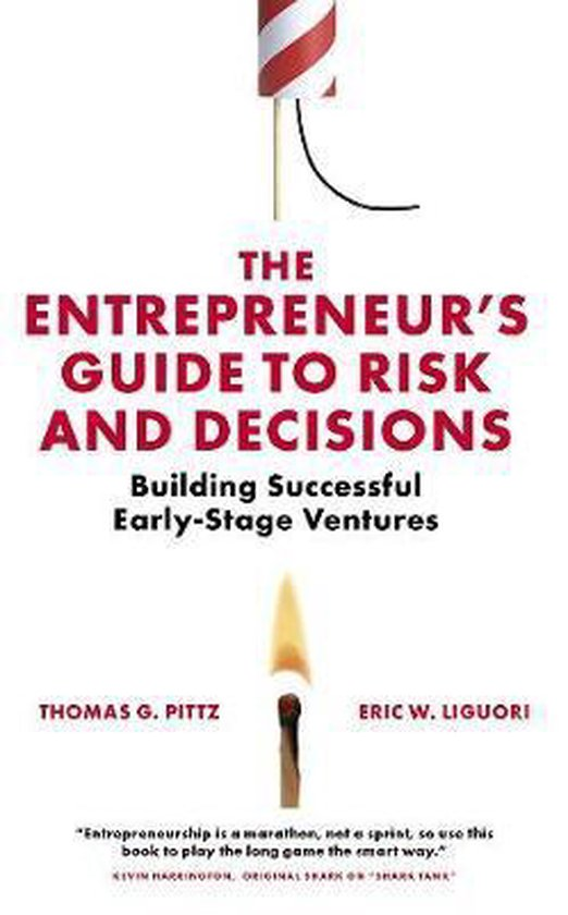 The Entrepreneur's Guide to Risk and Decisions