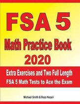FSA 5 Math Practice Book 2020: Extra Exercises and Two Full Length FSA Math Tests to Ace the Exam