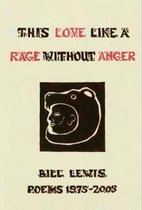 This Love Like a Rage Without Anger