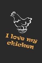 I love my chicken: Notizbuch, Notizheft, Notizblock - Lustige Geschenk-Idee f�r H�hner-Halter - Karo - A5 - 120 Seiten