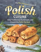 The Best Signature Dishes of Polish Cuisine