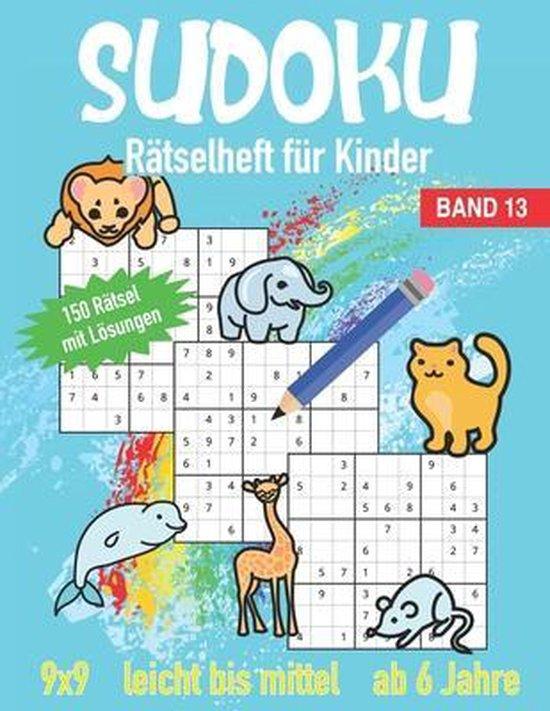 Sudoku R�tselheft f�r Kinder ab 6 Jahre Leicht bis Mittel: Band 13 - 150 R�tsel mit L�sungen im 9x9
