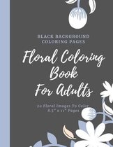 Floral Coloring Book For Adults - 20 Floral Images To Color - Black Background Coloring Pages