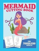 Mermaid Cutting Book For Toddlers Ages 3-6