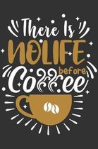 There Is No Life Before Coffee