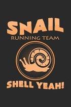 Snail running team shell yeah!: 6x9 Snail - dotgrid - dot grid paper - notebook - notes