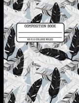 Composition Book College Ruled: Trendy Feather Notebook Back to School Writing Notebook for Students and Teachers in 8.5 x 11 Inches