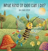 What Kind of Bee Can I Be