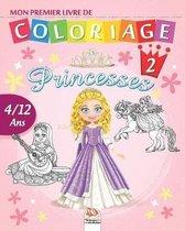 Mon premier livre de coloriage - Princesses 2: Livre de Coloriage Pour les Enfants de 4 � 12 Ans - 25 Dessins - Volume 2