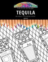 Tequila: AN ADULT COLORING BOOK