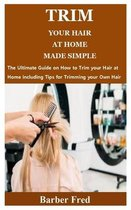 Trim Your Hair at Home Made Simple