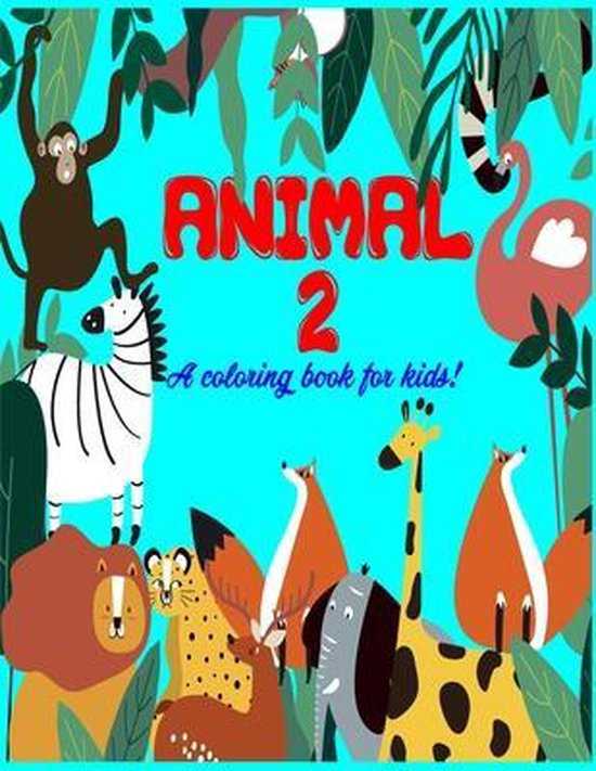 Animal 2 A Coloring Book For Kids
