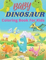 Baby Dinosaur Coloring Book For Kids