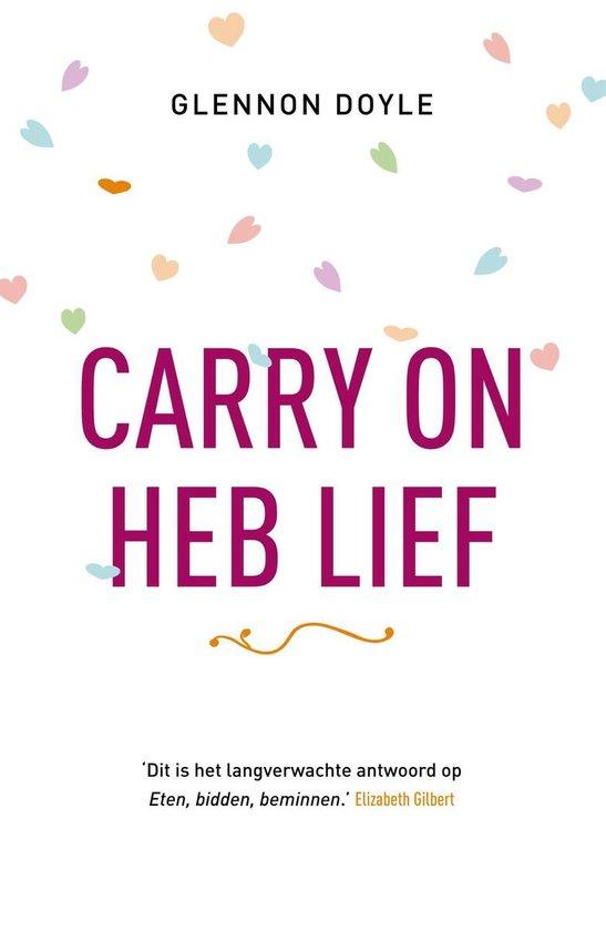 Boek cover Carry on, heb lief van Glennon Doyle (Onbekend)