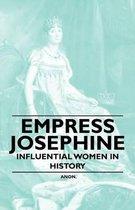 Empress Josephine - Influential Women in History
