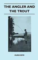 The Angler And The Trout