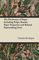 The Dictionary of Paper - Including Pulps, Boards, Paper Properties and Related Papermaking Term