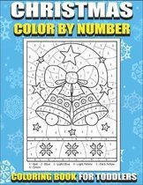 Christmas Color By Number Coloring Book for Toddlers