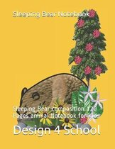 Sleeping Bear Notebook: Sleeping Bear composition 120 Pages animal Notebook for Kids