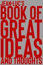 Jean-Luc's Book of Great Ideas and Thoughts