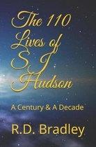 The 110 Lives of SJ Hudson: A Century & A Decade