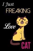 I Just Freaking Love Cat