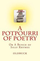 A Potpourri of Poetry: A Bunch of Silly Rhymes