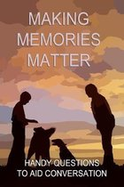 Making Memories Matter: Handy Question to Aid Conversation
