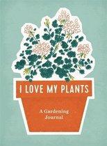 I Love My Plants